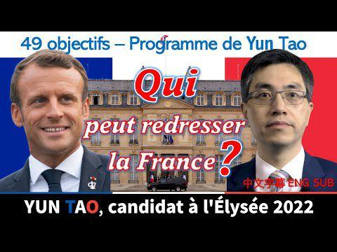 Programme Présidentielle 2022 Macron ou Tao ? 49 objectifs de Yun Tao pour redresser la France !