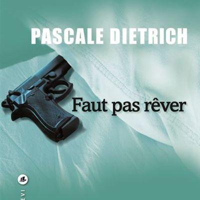 Faut pas rêver de Pascale Dietrich
