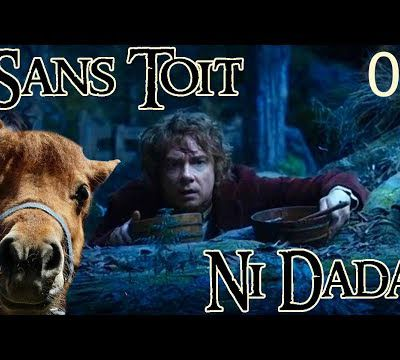 [Détournement The Hobbit #8] Sans Toit Ni Dada