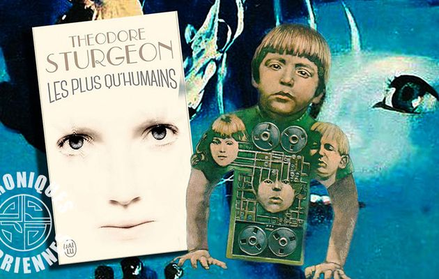 📚 THEODORE STURGEON - LES PLUS QU'HUMAINS (MORE THAN HUMAN, 1953)