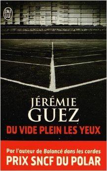 Chronique de Du  vide plein les yeux de Jérémie Guez