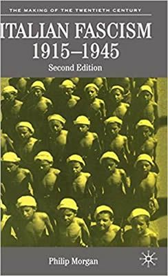 Italian Fascism 1919-1945 by Philip Morgan