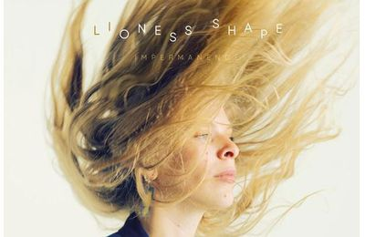 Lioness Shape 💿 Impermanence