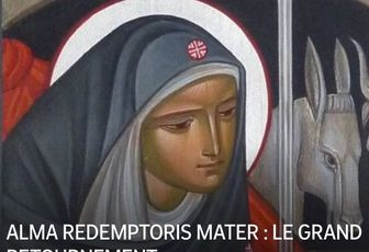 ALMA REDEMPTORIS MATER : LE GRAND RETOURNEMENT