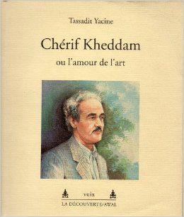 Chérif Kheddam ou l'amour de l'art