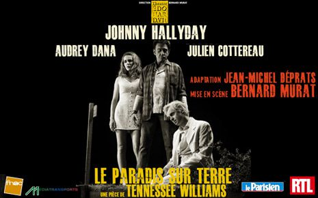 LE PARADIS SUR TERRE / TENNESSEE WILLIAMS / JOHNNY HALLYDAY / THEATRE