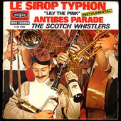 The Scotch Whistlers - Le sirop typhon ( Lily the pink) - 1969 - l'oreille cassée