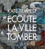 Ecoute la ville tomber - Kate Tempest