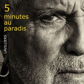 Bernard Lavilliers: 5 minutes au paradis (Deluxe) - Music Streaming - Listen on Deezer