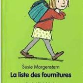 La liste des fournitures. Susie Morgenstern. (Dès 8 ans) -