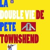 La double vie de Pete Townshend - Le blog de lireledebut