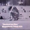 Electrical Love Story @ Zbigniev Warpechowski.1979. Pologne