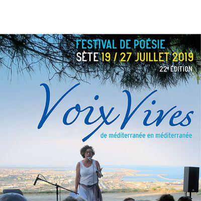 Festival de poésie LES VOIX VIVES, de Méditerranée en Méditerranée du 19 au 27 juillet 2019 à Sète