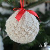 Comment tricoter une boule de Noël pour le sapin ? - Stéphanie bricole