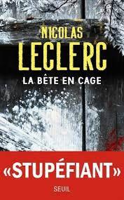 La bête en cage - Nicolas Leclerc (2021)