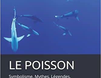 Le Poisson, Symbolisme, Mythes, Légendes, Spiritualité