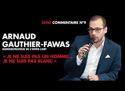 """DELIRE  - Arrêt sur images : """"Je ne suis ni un homme, ni un blanc""""...heureusement pour Arnaud GAUTHIER-FAWAS, administrateur de l'Inter-LGBT qui organise la Gay Pride parisienne, le ridicule ne tue pas!"""