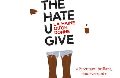 The Hate U Give - La haine qu'on donne. Angie THOMAS – 2018 (Dès 13 ans)