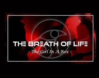 """🎵 New Video - THE BREATH OF LIFE """"The girl in a box"""""""