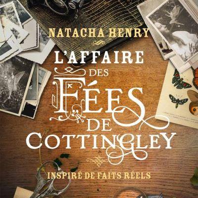 L'affaire des fées de Cottingley - Natacha Henry
