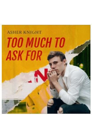 Asher Knight ► Too Much to Ask For