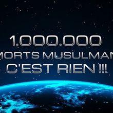 1.000.000 DE MORTS MUSULMANS ?! C'EST RIEN !!!