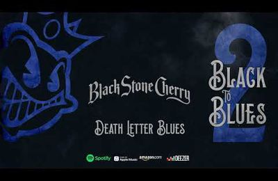 AUDIO - Nouvelle chanson de BLACK STONE CHERRY Death Letter Blues