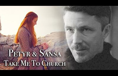Games of Thrones, Petyr and Sansa, Take me to church