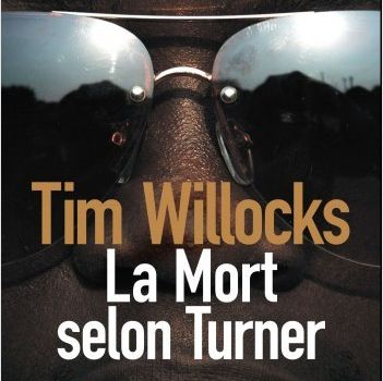 """La mort selon Turner"" de Tim Willocks (Sonatine)"