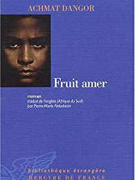 Fruit amer – Achmat Dangor (2001)
