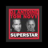 DJ Antoine & Tom Novy - Superstar (DJ Antoine vs. Mad Mark 2k20 Mix)