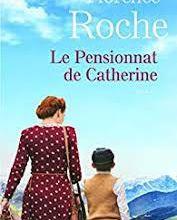 LE PENSIONNAT DE CATHERINE, DE FLORENCE ROCHE