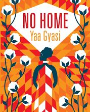 No Home / Yaa Gyasi