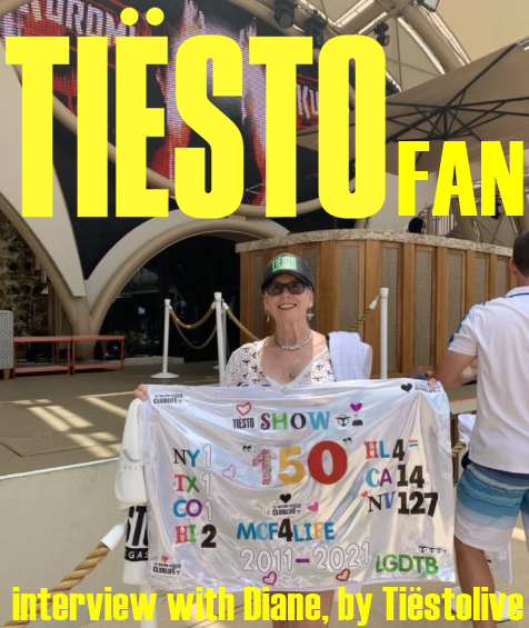 interview with Diane, best Tiësto's fan, by Tiëstolive