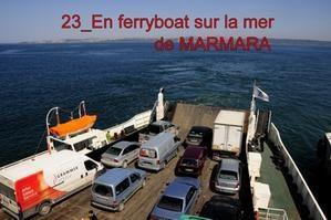 Le grand tour de la TURQUIE 22 : traversé de la mer de MARMARA