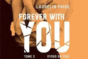 Fixed tome 3 : Forever with You de Laurelin PAIGE