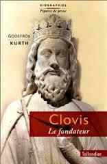 Godefroy Kurth – Clovis le fondateur