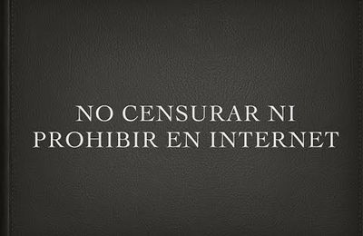 No censurar ni prohibir en Internet