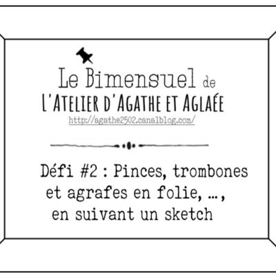 Défi #2- bimensuel chez L'Atelier d'Agathe et Aglaée