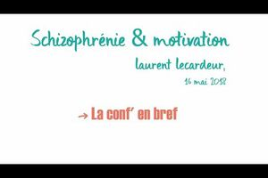 Schizophrénie et Motivation, Laurent Lecardeur -...