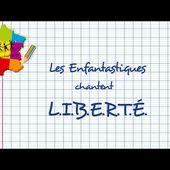 L.I.B.E.R.T.É. - Les Enfantastiques