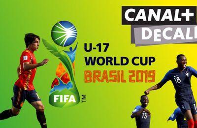 [Foot] France / Espagne (1/4 Finale) Coupe du monde U17 ce lundi sur Canal+Décalé !