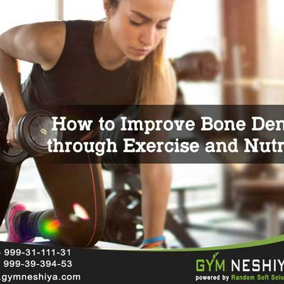 How to Improve Bone Density through Exercise and Nutrition