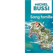 Michel BUSSI : Sang famille. - Les Lectures de l'Oncle Paul