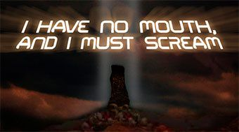 I Have No Mouth, And I Must Scream débarque sur iOS et Android !