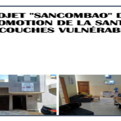 """PROJET """"SANCOMBAO"""" DE PROMOTION DE LA SANTÉ DES COUCHES VULNÉRABLES"""