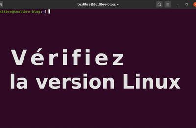 #Les commandes Terminal : Vérifier votre version de Linux