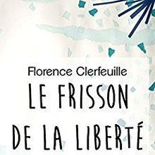 Le frisson de la liberté de Florence Clerfeuille