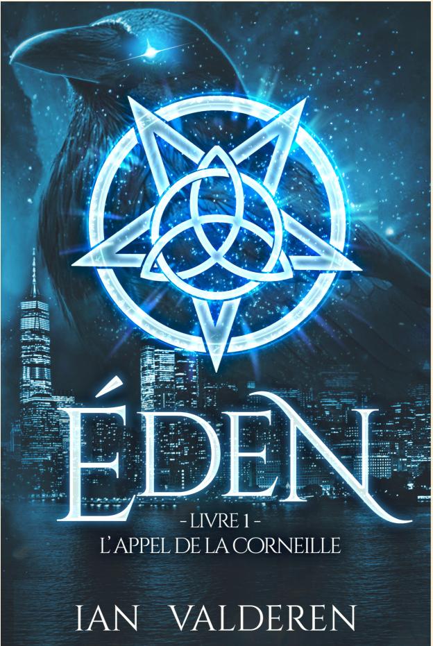 EDEN – Livre 1 – L'appel de la Corneille.