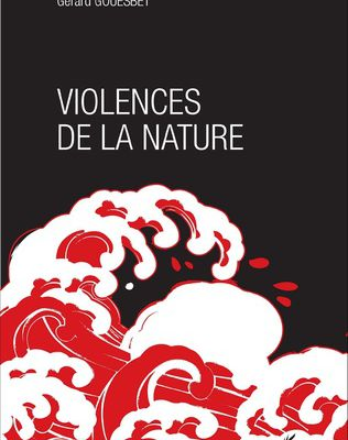 Violences de la nature, Gérard Garrabet